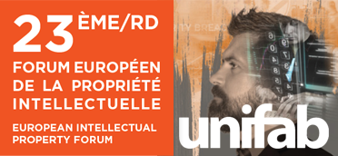 UNIFAB - 23rd European Forum of Intellectual Property